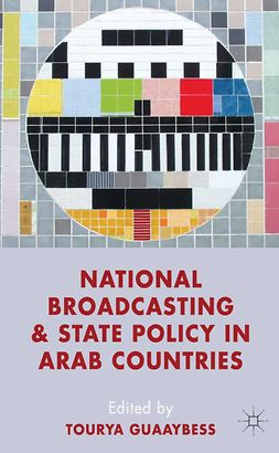 Guaaybess, Tourya - National Broadcasting and State Policy in Arab Countries, ebook