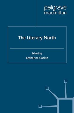 Cockin, Katharine - The Literary North, e-kirja