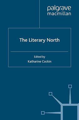 Cockin, Katharine - The Literary North, e-bok