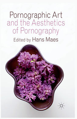 Maes, Hans - Pornographic Art and the Aesthetics of Pornography, e-bok