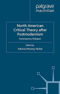 Nickel, Patricia Mooney - North American Critical Theory After Postmodernism, ebook