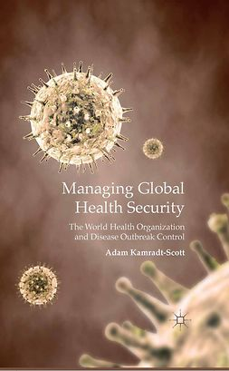 Kamradt-Scott, Adam - Managing Global Health Security, ebook