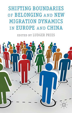 Pries, Ludger - Shifting Boundaries of Belonging and New Migration Dynamics in Europe and China, e-bok