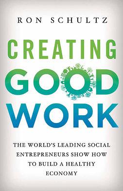 Schultz, Ron - Creating Good Work, ebook