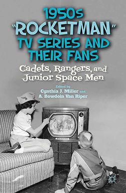 "Miller, Cynthia J. - 1950s ""Rocketman"" TV Series and Their Fans, e-kirja"