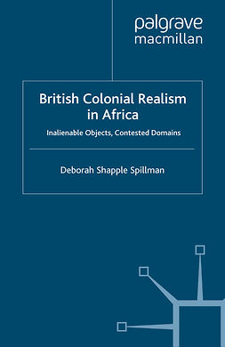 Spillman, Deborah Shapple - British Colonial Realism in Africa, e-kirja