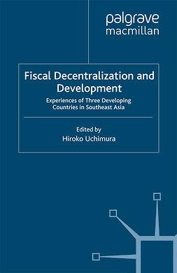 Uchimura, Hiroko - Fiscal Decentralization and Development, e-bok