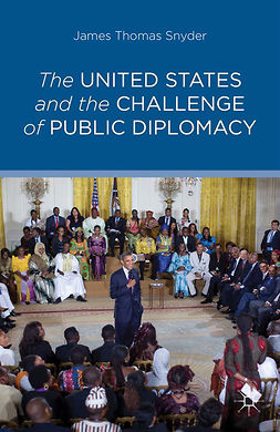 Snyder, James Thomas - The United States and the Challenge of Public Diplomacy, e-bok