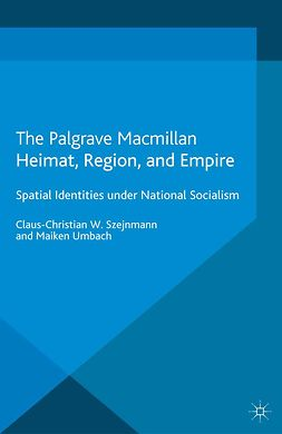 Szejnmann, Claus-Christian W. - Heimat, Region, and Empire, ebook