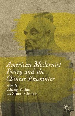 Christie, Stuart - American Modernist Poetry and the Chinese Encounter, e-bok