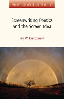 Macdonald, Ian W. - Screenwriting Poetics and the Screen Idea, e-kirja