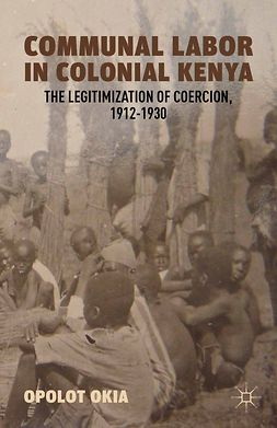 Okia, Opolot - Communal Labor in Colonial Kenya, ebook