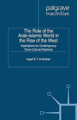 Al-Rodhan, Nayef R. F. - The Role of the Arab-Islamic World in the Rise of the West, ebook