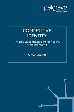 Anholt, Simon - Competitive Identity, ebook