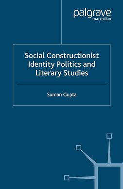 Gupta, Suman - Social Constructionist Identity Politics and Literary Studies, e-bok