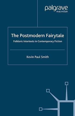 Smith, Kevin Paul - The Postmodern Fairytale, ebook