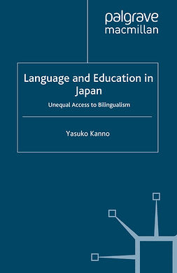Kanno, Yasuko - Language and Education in Japan, ebook