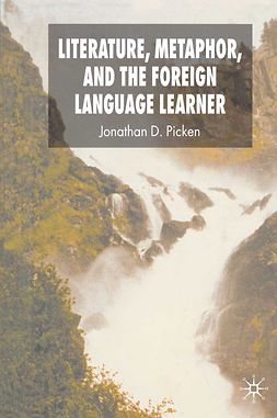 Picken, Jonathan D. - Literature, Metaphor, and the Foreign Language Learner, ebook