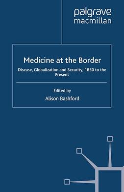 Bashford, Alison - Medicine at the Border, ebook