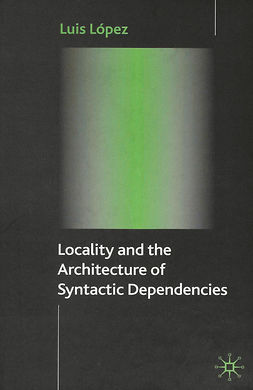 López, Luis - Locality and the Architecture of Syntactic Dependencies, e-bok