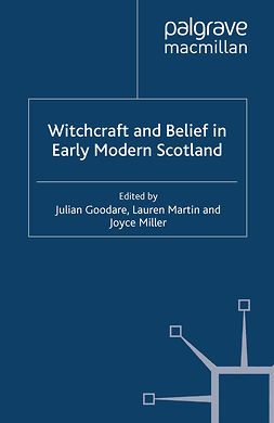 Goodare, Julian - Witchcraft and Belief in Early Modern Scotland, e-kirja