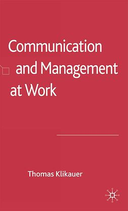 Klikauer, Thomas - Communication and Management at Work, e-bok