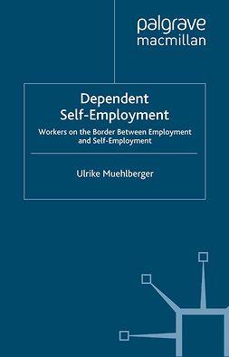 Muehlberger, Ulrike - Dependent Self-Employment, ebook