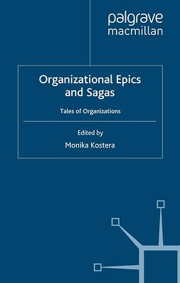 Kostera, Monika - Organizational Epics and Sagas, ebook