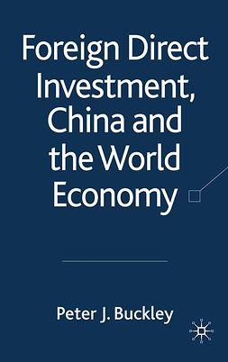 Buckley, Peter J. - Foreign Direct Investment, China and the World Economy, ebook