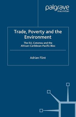 Flint, Adrian - Trade, Poverty and the Environment, ebook