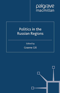 Gill, Graeme - Politics in the Russian Regions, e-kirja