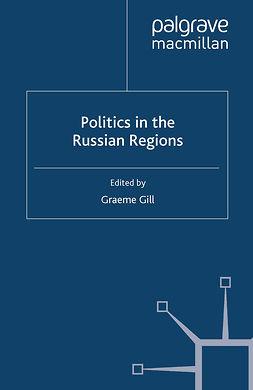 Gill, Graeme - Politics in the Russian Regions, e-bok