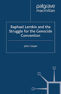 Cooper, John - Raphael Lemkin and the Struggle for the Genocide Convention, e-kirja