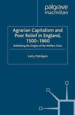 Patriquin, Larry - Agrarian Capitalism and Poor Relief in England, 1500–1860, ebook