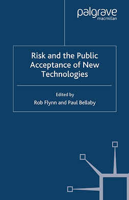 Bellaby, Paul - Risk and the Public Acceptance of New Technologies, ebook