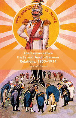McDonough, Frank - The Conservative Party and Anglo-German Relations, 1905–1914, ebook