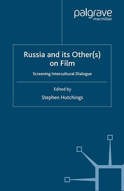 Hutchings, Stephen - Russia and its Other(s) on Film, e-bok