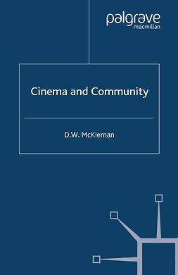 McKiernan, D. W. - Cinema and Community, ebook