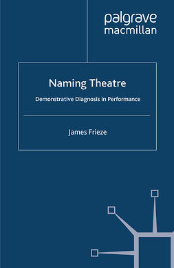 Frieze, James - Naming Theatre, e-kirja