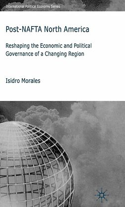 Morales, Isidro - Post-NAFTA North America, ebook
