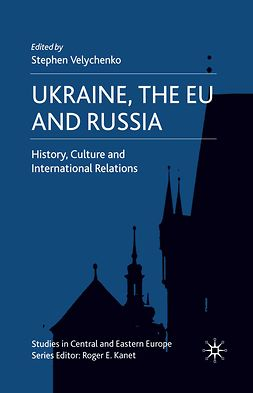 Velychenko, Stephen - Ukraine, the EU and Russia, ebook