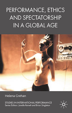 Grehan, Helena - Performance, Ethics and Spectatorship in a Global Age, ebook