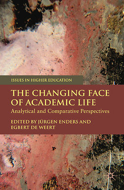 Enders, Jürgen - The Changing Face of Academic Life, e-bok