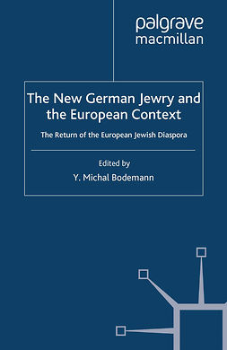 Bodemann, Y. Michal - The New German Jewry and the European Context, e-kirja