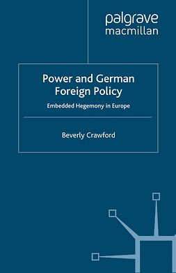 Crawford, Beverly - Power and German Foreign Policy, e-kirja