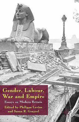 Grayzel, Susan R. - Gender, Labour, War and Empire, e-kirja
