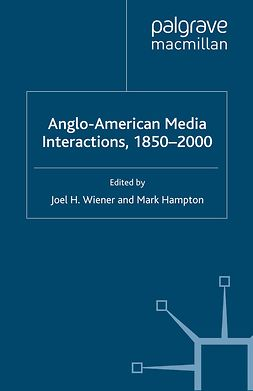 Hampton, Mark - Anglo-American Media Interactions, 1850–2000, ebook