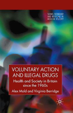 Berridge, Virginia - Voluntary Action and Illegal Drugs, ebook