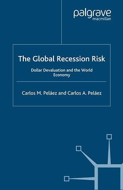 Peláez, Carlos A. - The Global Recession Risk, e-bok