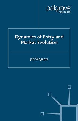 Sengupta, Jati - Dynamics of Entry and Market Evolution, ebook